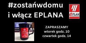 #zostańwdomu i włącz EPLANA